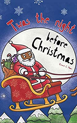 Twas The Night Before Christmas: The Classic Poem Book, Featuring a Black / African American Santa & Family.