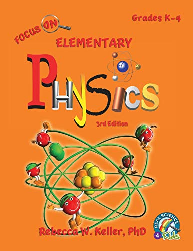 Compare Textbook Prices for Focus On Elementary Physics Student Textbook  softcover 3rd ed. Edition ISBN 9781941181423 by Keller PH D, Rebecca W