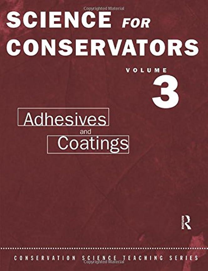 貧困枕受取人The Science For Conservators Series: Volume 3: Adhesives and Coatings (Heritage: Care-Preservation-Management)