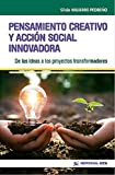 Pensamiento creativo y Acción Social Innovadora. De Las Ideas A Los Proyectos Transformadores: 18 (Intervención social)