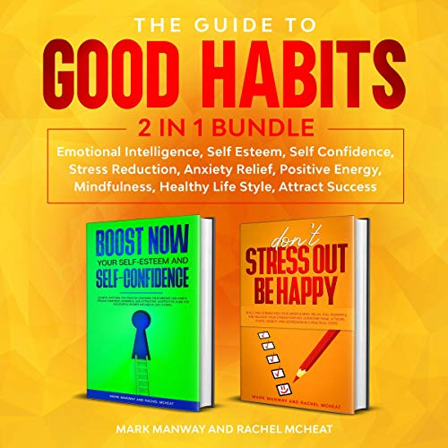 The Guide to Good Habits Audiobook By Mark Manway,                                                                                        Rachel McHeat cover art