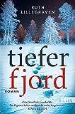 Tiefer Fjord: Roman von Ruth Lillegraven