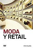 Moda y Retail: De la gestión al merchandising (Moda y gestión)