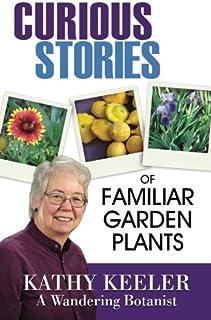 Curious Stories of Familiar Garden Plants