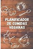 Planificador de Comidas Veganas: Planificador de menús y lista de la compras para Veganos   Organiza y planifica comidas veganas   Transición a la dieta vegana