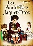Les androïdes Jaquet-Droz - La g...