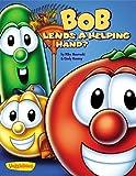 Bob Lends a Helping . . . Hand? (Big Idea Books / VeggieTales)