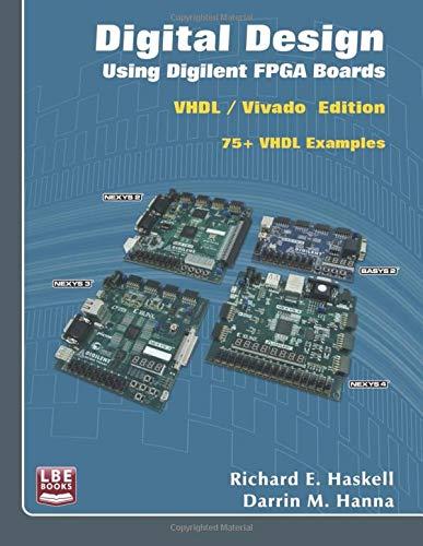 Digital Design Using Digilent FPGA Boards: VHDL / Vivado Edition