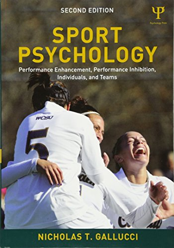 Compare Textbook Prices for Sport Psychology: Performance Enhancement, Performance Inhibition, Individuals, and Teams 2 Edition ISBN 9781848729780 by Gallucci, Nicholas T.