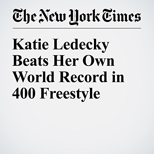 Katie Ledecky Beats Her Own World Record in 400 Freestyle audiobook cover art