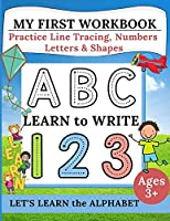 My First Workbook: Practice Line Tracing, Numbers, Letters & Shapes - Learn to write - Let's Learn the Alphabet - Handwriting Practice for Preschoolers