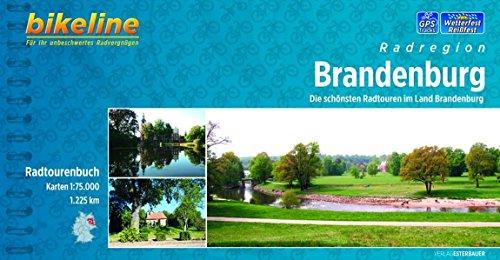 Brandenburg: Die schönsten Radtouren im Land Brandenburg, 1.225 km. Radtourenbuch 1 : 75 000, wetterfest/reißfest, GPS-Tracks-Download