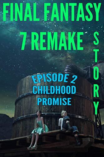 Final Fantasy 7 Remake Story: Episode 2. Childhood Promise Cover