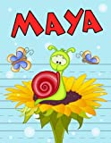 Maya: Personalized Book with Child's Name, Primary Writing Tablet, 65 Sheets of Practice Paper, 1' Ruling, Preschool, Kindergarten, 1st Grade, 8 1/2' x 11'