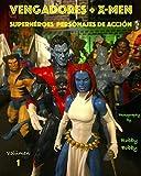 Vengadores + X-Men: SUPERHÉROES (PERSONAJES DE ACCIÓN nº