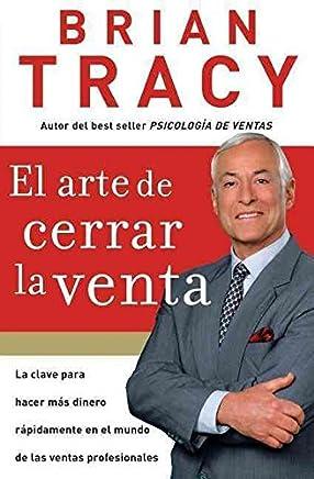 [(El Arte de Cerrar la Venta)] [By (author) Brian Tracy] published on (October, 2007)