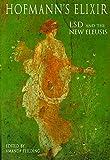 Hofmann's Elixir: LSD and the the New Eleusis (Strange Attractor Press)
