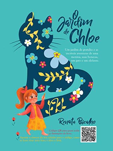 O Jardim de Chloe: Um jardim de gratidão e as incríveis aventuras de uma menina, suas bonecas, um gato e um elefante.