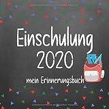 Einschulung 2020 mein Erinnerungsalbum: Erinnerungsablbum zur Einschlung für Mädchen und Jungen mit Rucksack Design zum festhalten aller Aufregenden Momente