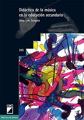 Didáctica de la Música en la Educación Secundaria: 265: Competencias docentes y aprendizaje (Biblioteca De Eufonia)
