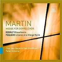 マルタン:二重合唱のためのミサ曲/コダーイ:ミサ・ブレヴィス/プーランク:黒い聖母像への連祷 (SACD Hybrid)