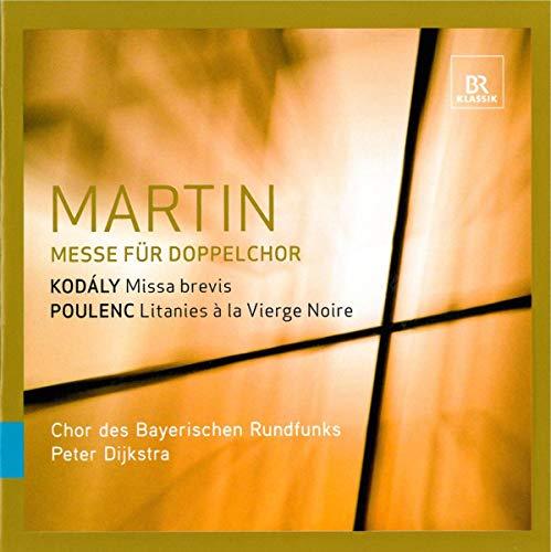 MARTIN: Messe für Doppelchor / KODALY: Missa Brevis / POULENC: Litanies [Hybrid-SACD]