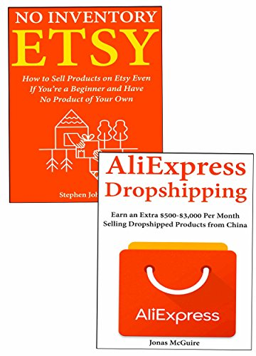Etsy AliExpress Drop Shipping: How to Earn a Living Through Etsy or AliExpress Drop Shipping (English Edition)