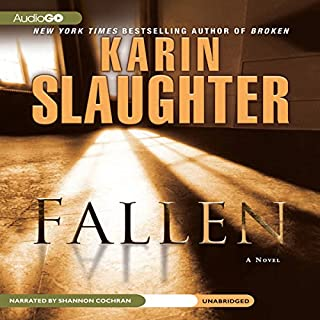 Fallen                   By:                                                                                                                                 Karin Slaughter                               Narrated by:                                                                                                                                 Shannon Cochran                      Length: 13 hrs and 24 mins     3,842 ratings     Overall 4.3