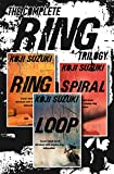 The Complete Ring Trilogy: Ring, Spiral, Loop (English Edition)