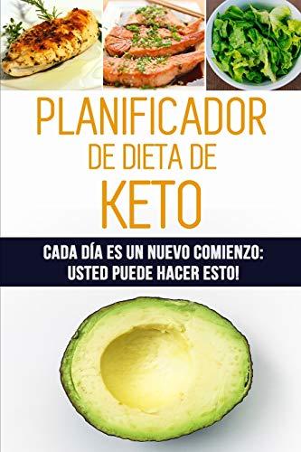 Planificador de Dieta de Keto: Cada día es un nuevo comienzo: Usted puede hacer esto! | 12 semanas de registro de alimentos cetogénicos para ... | 90 días de bajo contenido de carbohidratos