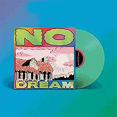 No Dream - Exclusive Limited Edition Glow In The Dark Green Vinyl LP (Only 2500 Copies Pressed)