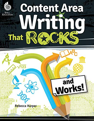 Content Area Writing that Rocks (and Works!) (Professional Resources)