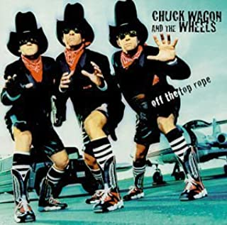 Off the Top Rope by Chuck Wagon (2000-06-13)