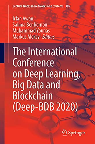 The International Conference on Deep Learning, Big Data and Blockchain (Deep-BDB 2021) (Lecture Notes in Networks and Systems, 309)