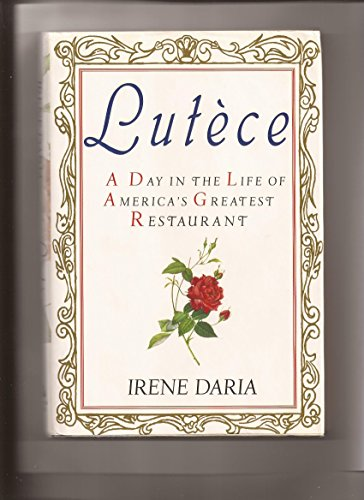 Lutece: A Day in the Life of America's Greatest Restaurant