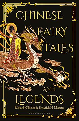 Compare Textbook Prices for Chinese Fairy Tales and Legends: A Gift Edition of 73 Enchanting Chinese Folk Stories and Fairy Tales Gift Edition ISBN 9781912392155 by Martens, Frederick H.,Wilhelm, Richard