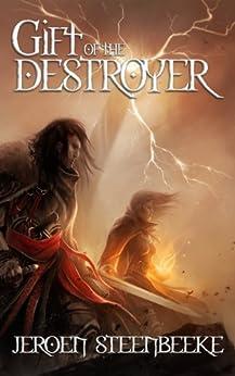 Gift of the Destroyer (Hunter in the Dark Book 1) by [Jeroen Steenbeeke]