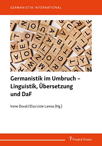 Germanistik im Umbruch - Linguistik, Übersetzung und DaF (Germanistik International)