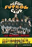 Los mejores trucos: Las Fieras del Fútbol Club 14 (Las Fieras Futbol Club)