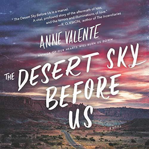 The Desert Sky Before Us     A Novel              De :                                                                                                                                 Anne Valente                               Lu par :                                                                                                                                 Cassandra Campbell                      Durée : 11 h     Pas de notations     Global 0,0