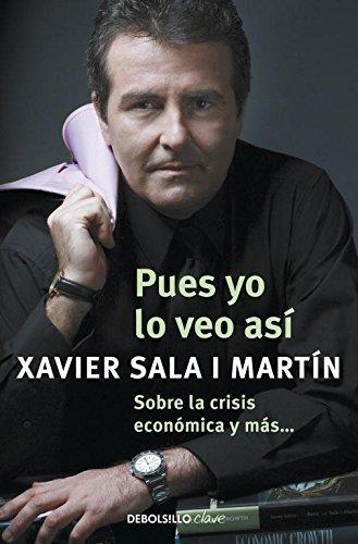 Pues yo lo veo asi / I See It This Way (Spanish Edition) by Xavier Sala I Martin(2011-01-03)