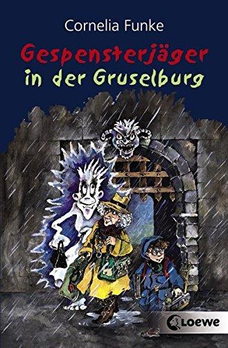 Gespensterjäger in der Gruselburg: Lustiges Kinderbuch von Bestsellerautorin Cornelia Funke für Kinder ab 8 Jahre