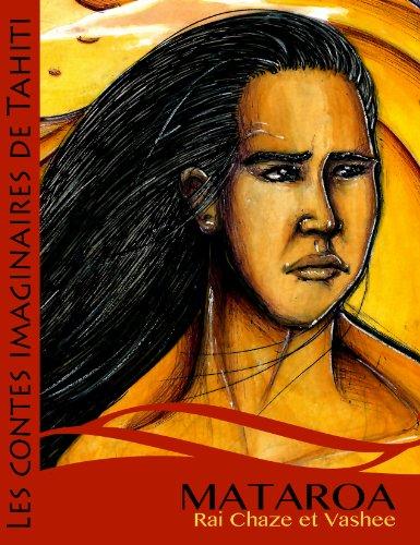 Mataroa et le roi des oiseaux (Les contes imaginaires de Tahiti t. 2)