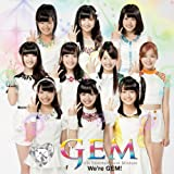 We're GEM! 歌詞