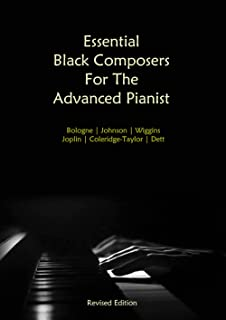 Essential Black Composers For The Advanced Pianist (Revised Edition): Bologne | Johnson | Wiggins | Joplin | Coleridge-Tay...