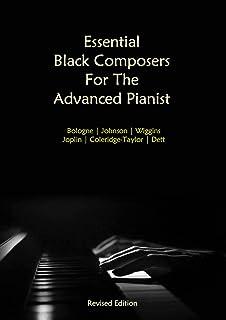 Essential Black Composers For The Advanced Pianist (Revised Edition): Bologne | Johnson | Wiggins | Joplin | Coleridge-Tay...