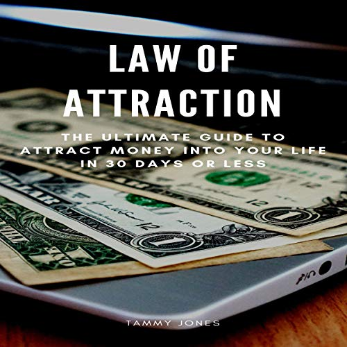 Law of Attraction - The Ultimate Guide to Attract Money into Your Life in 30 Days or Less                   By:                                                                                                                                 Tammy Jones                               Narrated by:                                                                                                                                 Sangita Chauhan                      Length: 32 mins     1 rating     Overall 3.0