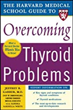 Harvard Medical School Guide to Overcoming Thyroid Problems