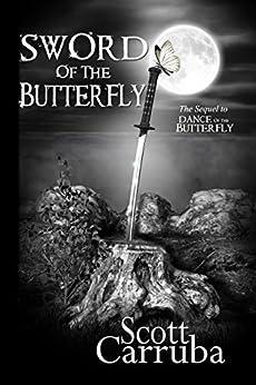 Sword of the Butterfly by [Scott Carruba, Jeffrey Kosh, Christina Hargis Smith]