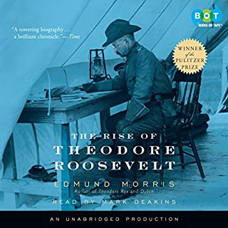 The Rise of Theodore Roosevelt                   By:                                                                                                                                 Edmund Morris                               Narrated by:                                                                                                                                 Mark Deakins                      Length: 26 hrs and 36 mins     2,421 ratings     Overall 4.7